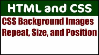 Background Image CSS Properties: Repeat, Size, Position