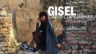 Download lagu Ghea Indrawari - Cara Lupakanmu Cover Gisel 1 Hour Loop