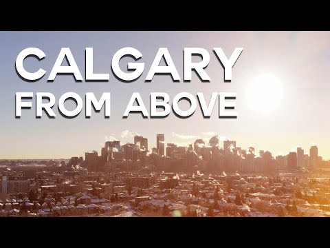 Calgary From Above [4K]