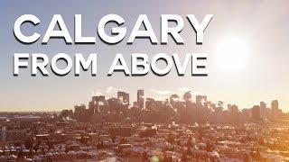 Calgary From Above [4K]