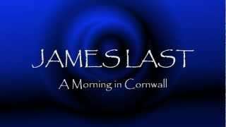 JAMES LAST: A Morning in Cornwall HD