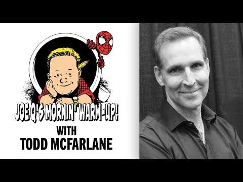 Joe Q's Mornin' Warm Up W/ Todd McFarlane!   Issue #24
