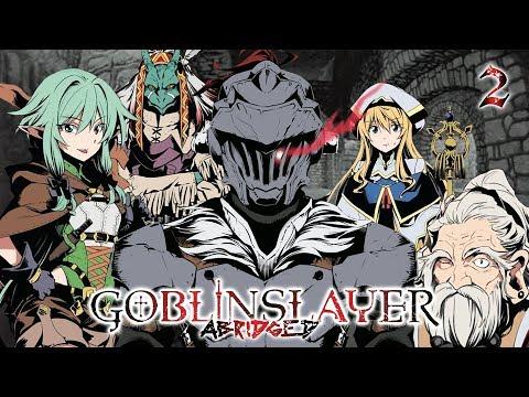 Goblin Slayer Abridged (Goblin Slayer Parody) - Episode 2