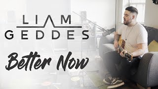 Post Malone - 'Better Now' (Liam Geddes Cover)