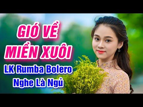 Gió Về Miền Xuôi, Đường Sang Nhà Em - LK Rumba Bolero Trữ Tình Nghe Cả Ngày Không Chán