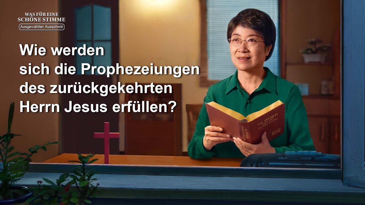 Christlicher Film | Was für eine schöne Stimme Clip 1 – Wie werden sich die Prophezeiungen des zurückgekehrten Herrn Jesus erfüllen?