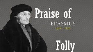 Praise of Folly by Erasmus