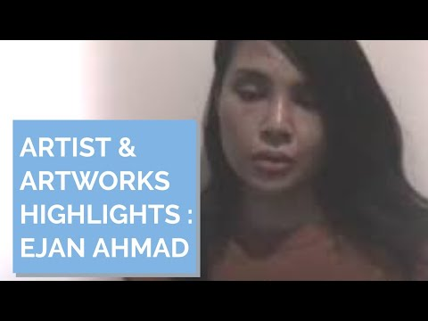 ARTIST & ARTWORKS HIGHLIGHTS - EJAN AHMAD   Inner Joy Art Gallery, Malaysia