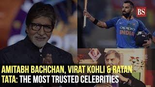 Amitabh Bachchan, Virat Kohli & Ratan Tata: The most trusted celebrities