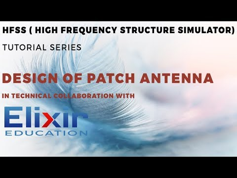 HFSS (High Frequency Structure Simulator.) Introduction AND Design of Microstrip Patch Antenna