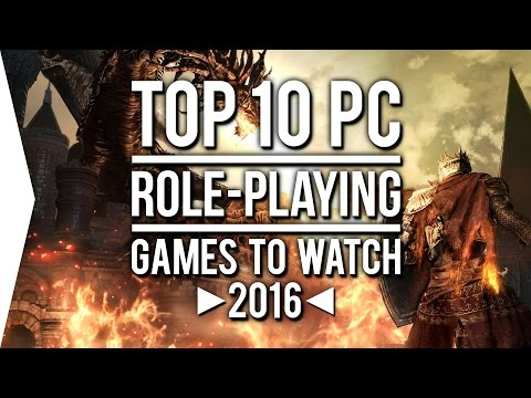 Top 10 PC ►RPG◄ Games To Watch In 2016!