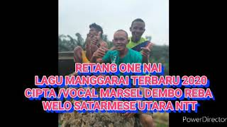 Download Retang one nai lagu Manggarai terbaru cipta vocal MARSEL DEMBO REBA WATU WELO SATARMESE UTARA NTT