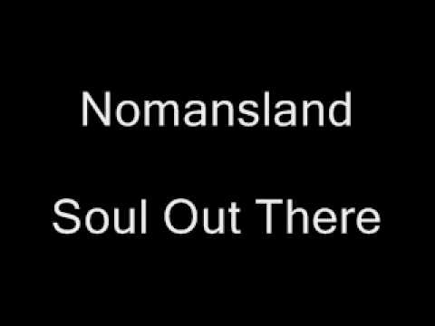 Nomansland - Soul Out There