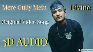 Mere Gully Mein Original Video Song   3D AUDIO