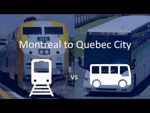 Montreal To Quebec City - Train Or Bus ?!