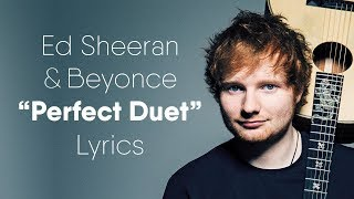 Download Lagu Ed Sheeran - Perfect Duet (Lyrics / Lyric Video) ft. Beyoncé Mp3