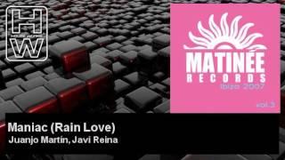 Juanjo Martín, Javi Reina - Maniac - Rain Love - feat. Rebeka Brown - HouseWorks