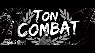 22 Longs Riffs - Ton Combat - (version longue)