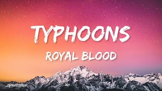 Royal Blood - Typhoons (Lyrics)