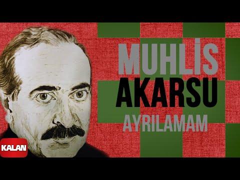 Muhlis Akarsu - Ayrılamam - [ Ya Dost Ya Dost © 1994 Kalan Müzik ]