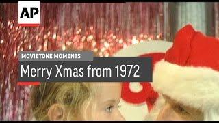 Merry Xmas From 1972 | Movietone Moment | 24 Dec 15