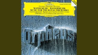Handel: Water Music Suite No.2 in D, HWV 349 - 12. Alla hornpipe
