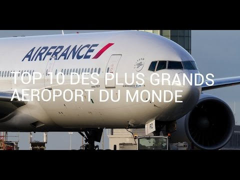 top 10 des plus grands aeroports du monde