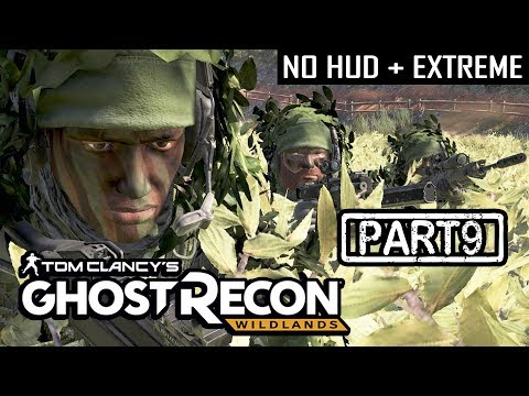 GHOST RECON WILDLANDS | CO-OP S2 Part 9 | NO HUD + EXTREME DIFFICULTY (Tactical Walkthrough)