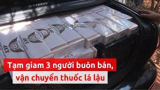 Khởi tố, tạm giam 3 người buôn bán, vận chuyển thuốc lá lậu - PLO