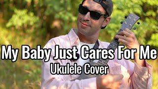 My Baby Just Cares For Me - Ukulele Cover (Nina Simone)