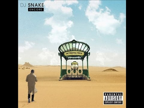 Encore (Full Album) - DJ Snake - радио версия