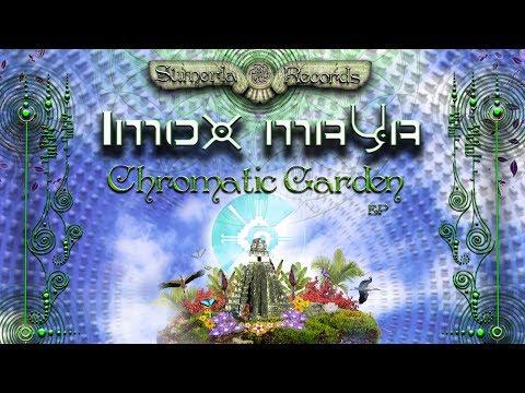 Imox Maya - Chromatic Garden | Full Ep