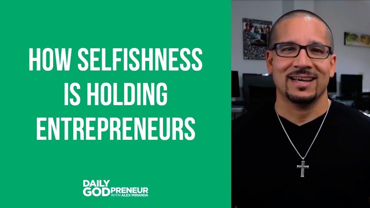 How selfishness is holding entrepreneurs back from more
