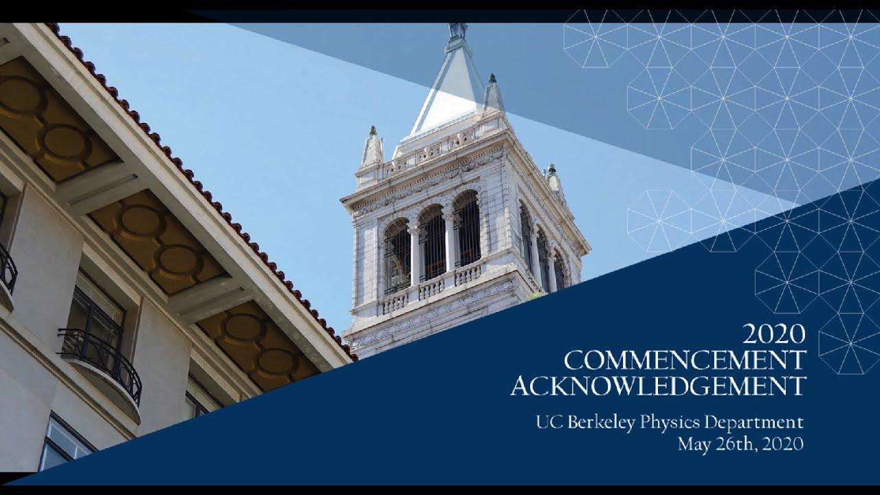 Download UC Berkeley Physics 2020 Commencement Acknowledgement