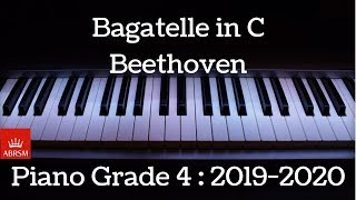 Bagatelle in C | Beethoven | ABRSM Piano Grade 4 | 2019 - 2020 | HQ