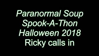 Paranormal Soup Spook-A-Thon Rikki Calls In