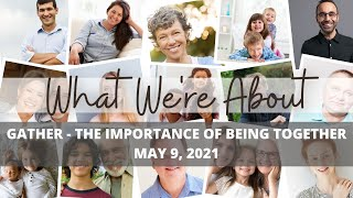 """What We're About """"The Importance of Being Together"""" 