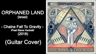 Orphaned Land - Chains Fall To Gravity (Guitar Cover)