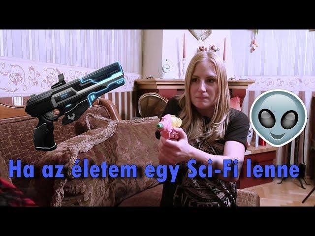 Ha az életem egy Sci-Fi lenne