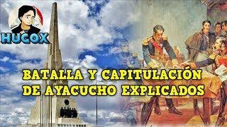¿No existió la BATALLA DE AYACUCHO? ¿Fue nefasta la Capitulación de Ayacucho? | HugoX