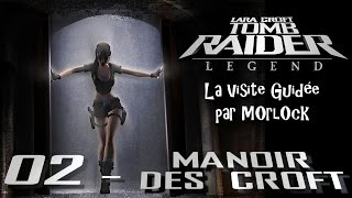 Tomb Raider: Legend - 02 - Le Manoir des Croft [Visite Guidée] [français]