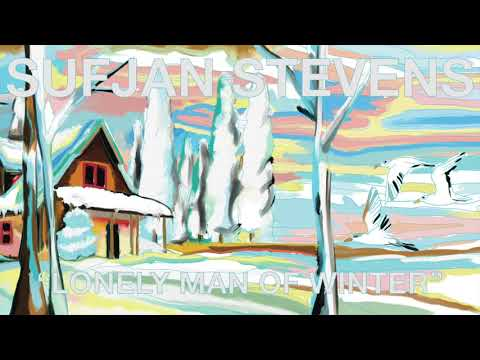 Sufjan Stevens - Lonely Man of Winter (Official Audio)