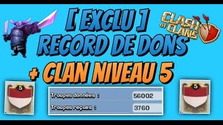 [EXCLU] Record de dons + Clan niveau 5 - Clash Of Clans