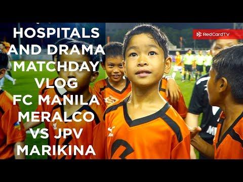 Hospitals and Drama. Matchday vlog. FC Manila Meralco vs JPV Marikina