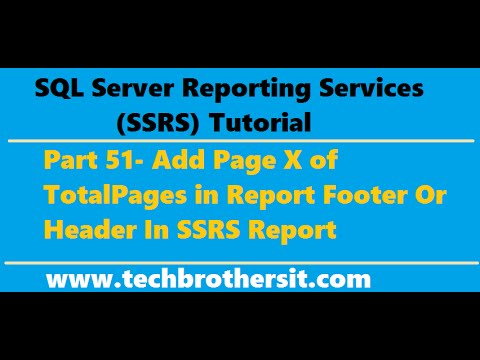 SSRS Tutorial 51- Add Page X Of TotalPages In Report Footer Or Header In SSRS Report