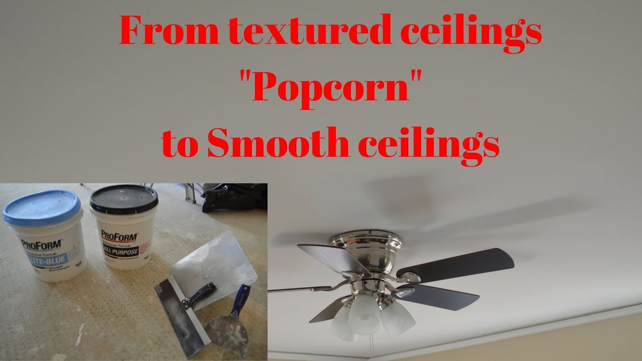 From Popcorn Ceiling To Smooth Ceilings Fast