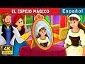 EL ESPEJO MÁGICO | Cuentos para dormir | Cuentos De Hadas Españoles