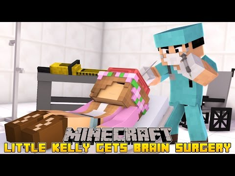 Minecraft - LITTLE KELLY GETS BRAIN SURGERY!