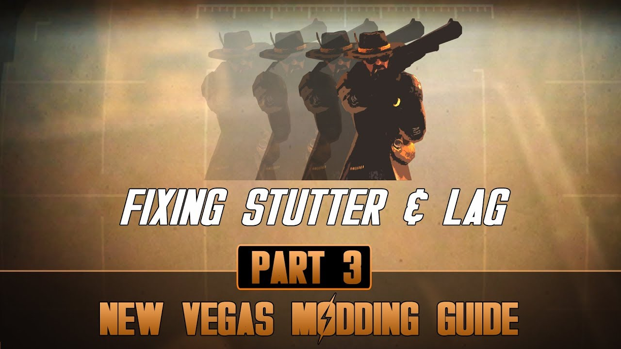 How to mod Fallout New Vegas #3 | Fixing lag & Stutters