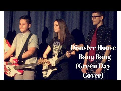 Disaster House - Bang Bang (Green Day Cover)